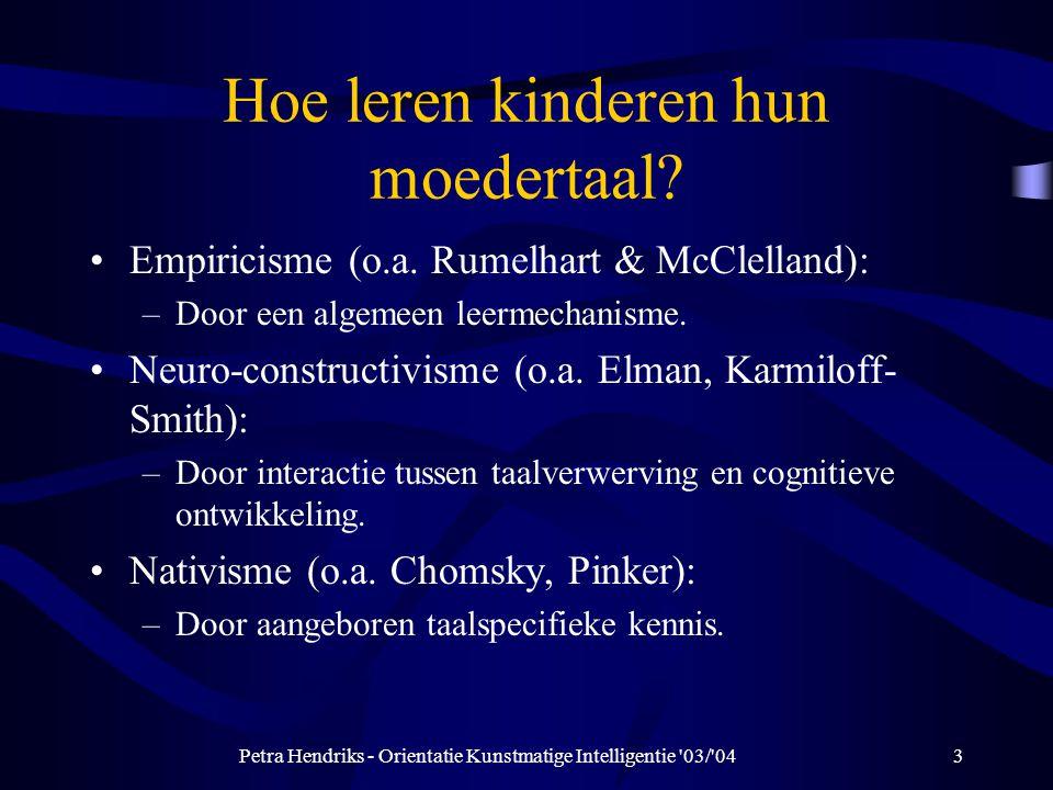 Petra Hendriks - Orientatie Kunstmatige Intelligentie 03/ 043 Hoe leren kinderen hun moedertaal.