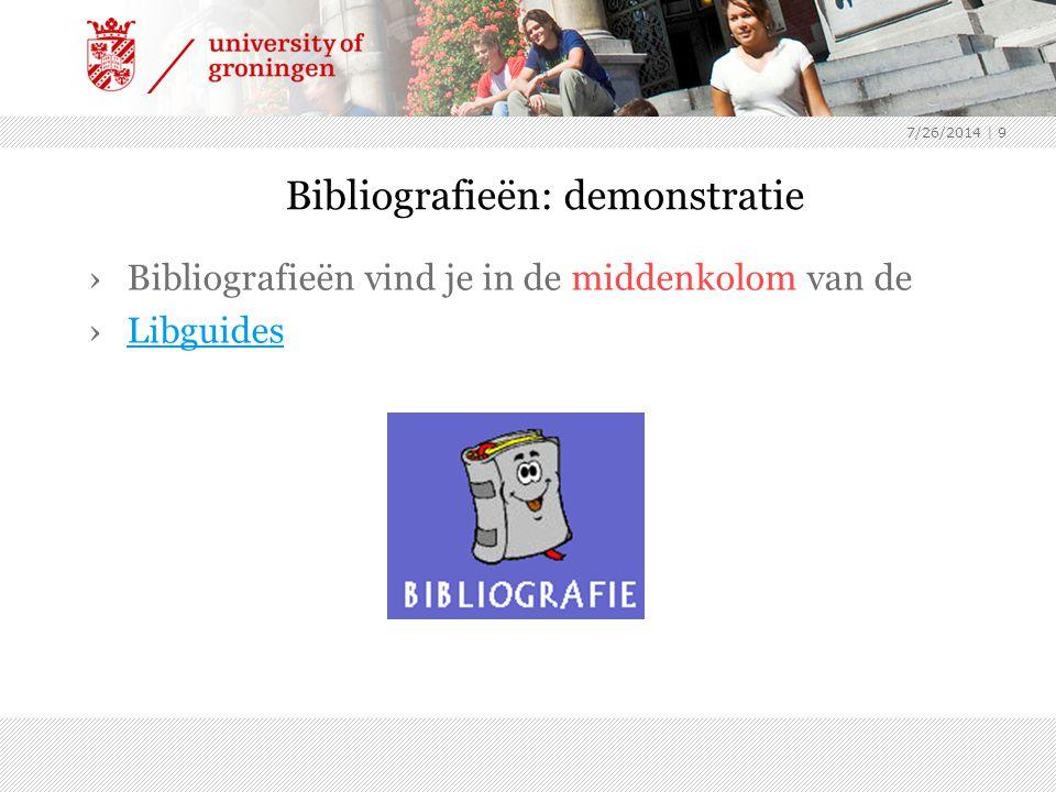 7/26/2014 | 9 Bibliografieën: demonstratie ›Bibliografieën vind je in de middenkolom van de ›LibguidesLibguides