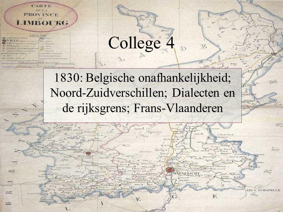 College 4 1830: Belgische onafhankelijkheid; Noord-Zuidverschillen; Dialecten en de rijksgrens; Frans-Vlaanderen