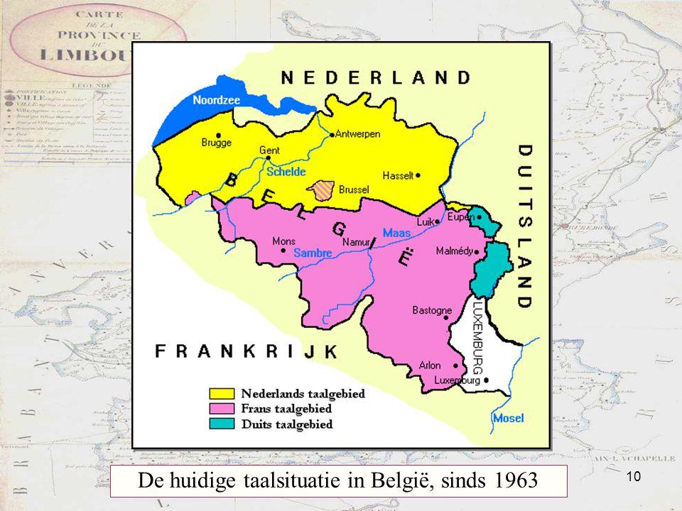 10 Taalstrijd De huidige taalsituatie in België, sinds 1963
