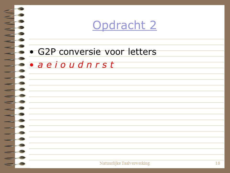 Natuurlijke Taalverwerking18 Opdracht 2 G2P conversie voor letters a e i o u d n r s t