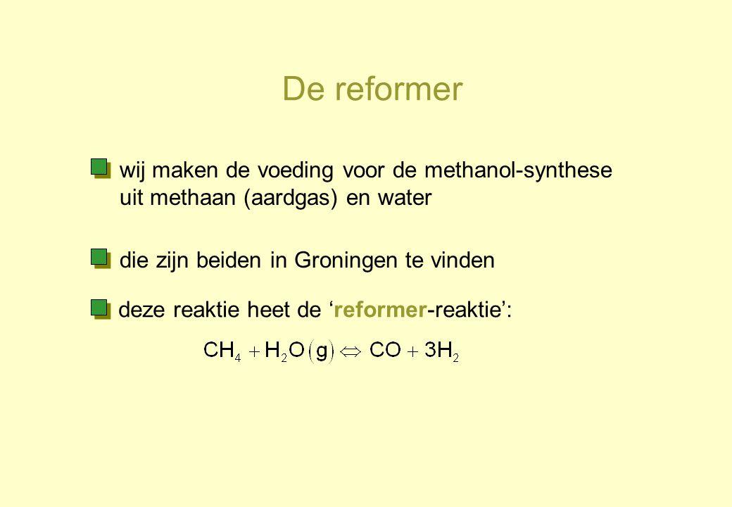 De reformer wij maken de voeding voor de methanol-synthese uit methaan (aardgas) en water die zijn beiden in Groningen te vinden deze reaktie heet de