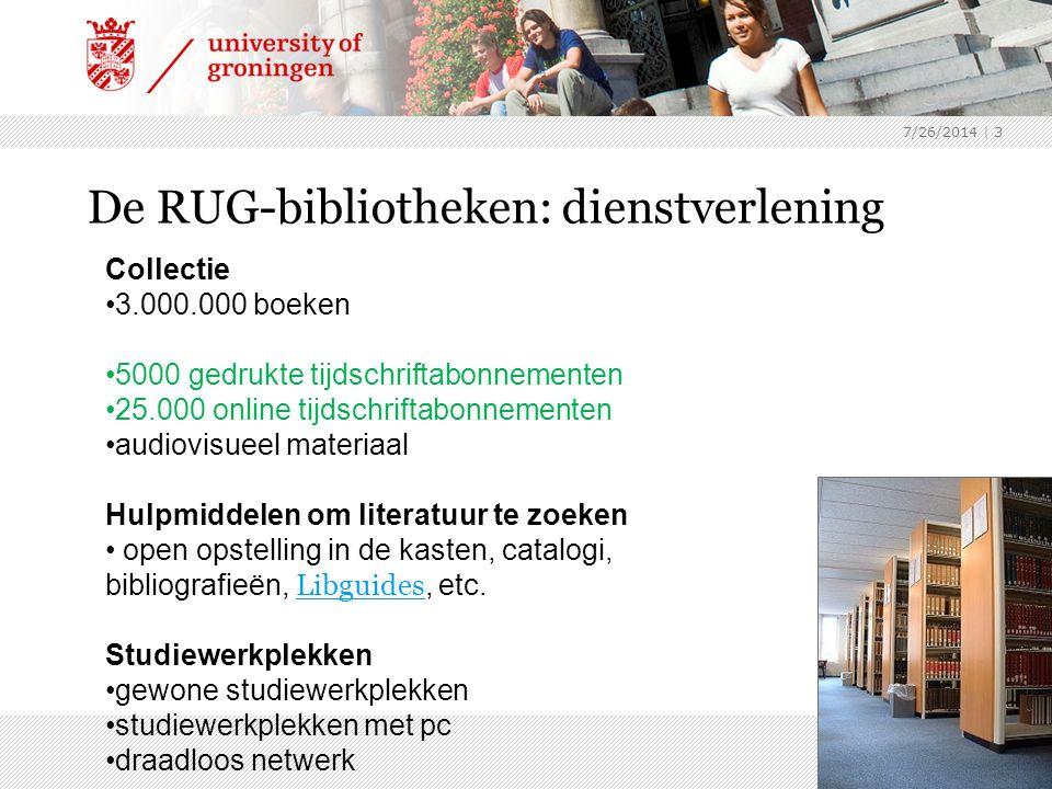 7/26/2014 | 3 De RUG-bibliotheken: dienstverlening Collectie 3.000.000 boeken 5000 gedrukte tijdschriftabonnementen 25.000 online tijdschriftabonnemen