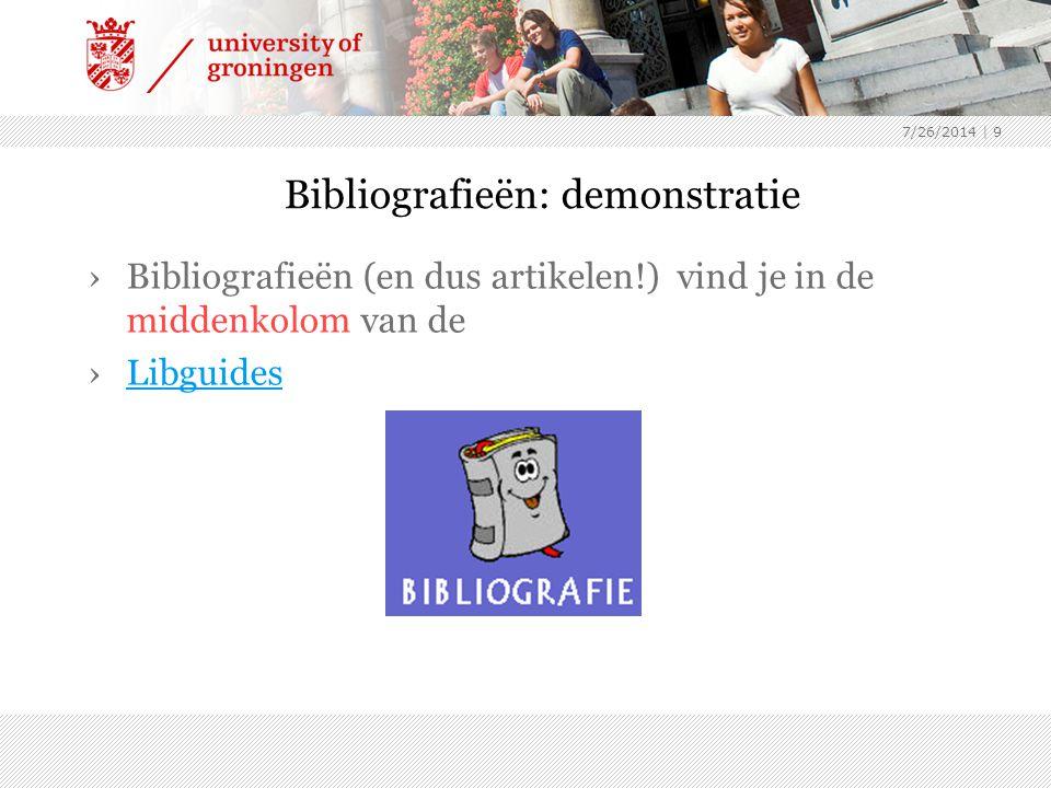 7/26/2014 | 9 Bibliografieën: demonstratie ›Bibliografieën (en dus artikelen!) vind je in de middenkolom van de ›LibguidesLibguides