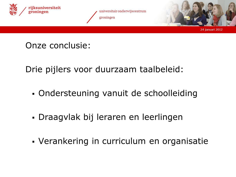 24 januari 2012 universitair onderwijscentrum groningen >Herken je deze drie pijlers.