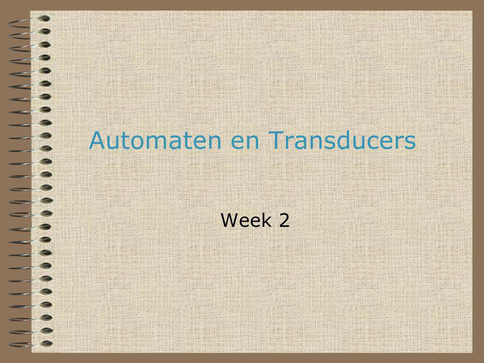 Automaten en Transducers Week 2