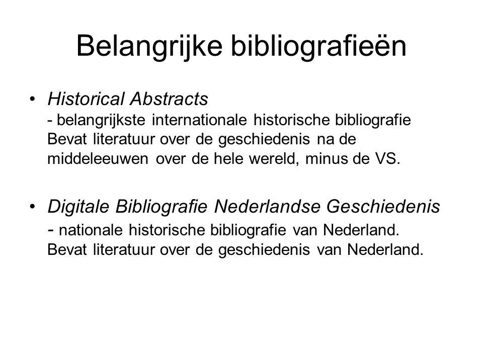 Belangrijke bibliografieën Historical Abstracts - belangrijkste internationale historische bibliografie Bevat literatuur over de geschiedenis na de middeleeuwen over de hele wereld, minus de VS.