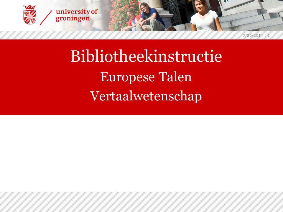 7/26/2014 | 1 Bibliotheekinstructie Europese Talen Vertaalwetenschap