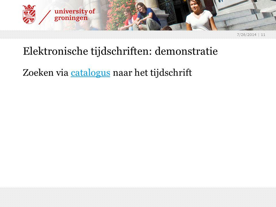 7/26/2014 | 11 Elektronische tijdschriften: demonstratie Zoeken via catalogus naar het tijdschriftcatalogus