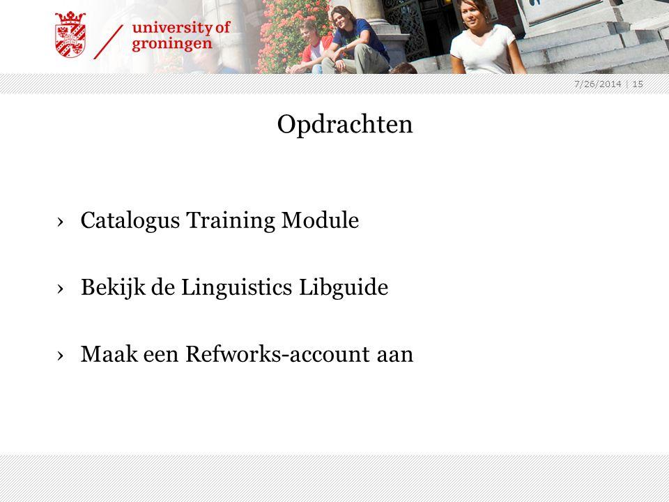 7/26/2014 | 15 Opdrachten ›Catalogus Training Module ›Bekijk de Linguistics Libguide ›Maak een Refworks-account aan