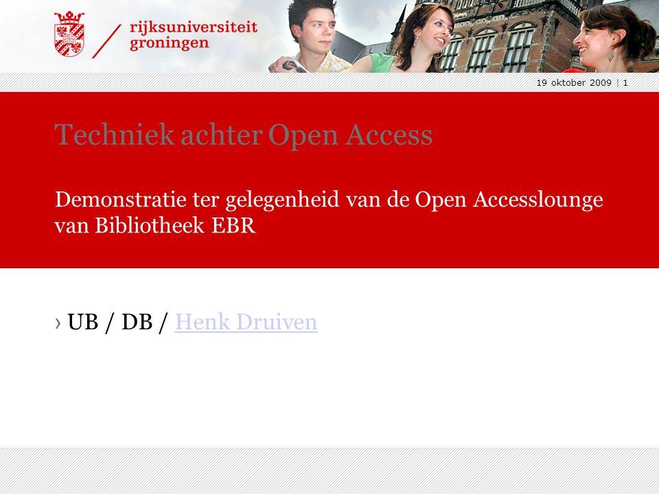 19 oktober 2009 | 1 › UB / DB / Henk DruivenHenk Druiven Techniek achter Open Access Demonstratie ter gelegenheid van de Open Accesslounge van Bibliot