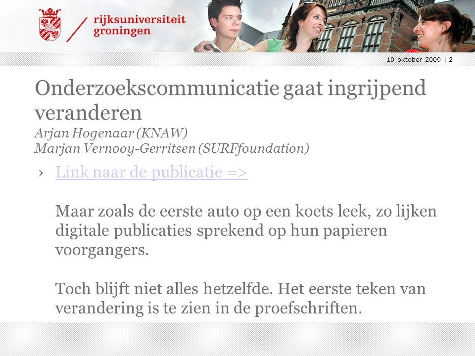 19 oktober 2009 | 2 Onderzoekscommunicatie gaat ingrijpend veranderen Arjan Hogenaar (KNAW) Marjan Vernooy-Gerritsen (SURFfoundation) ›Link naar de publicatie => Maar zoals de eerste auto op een koets leek, zo lijken digitale publicaties sprekend op hun papieren voorgangers.