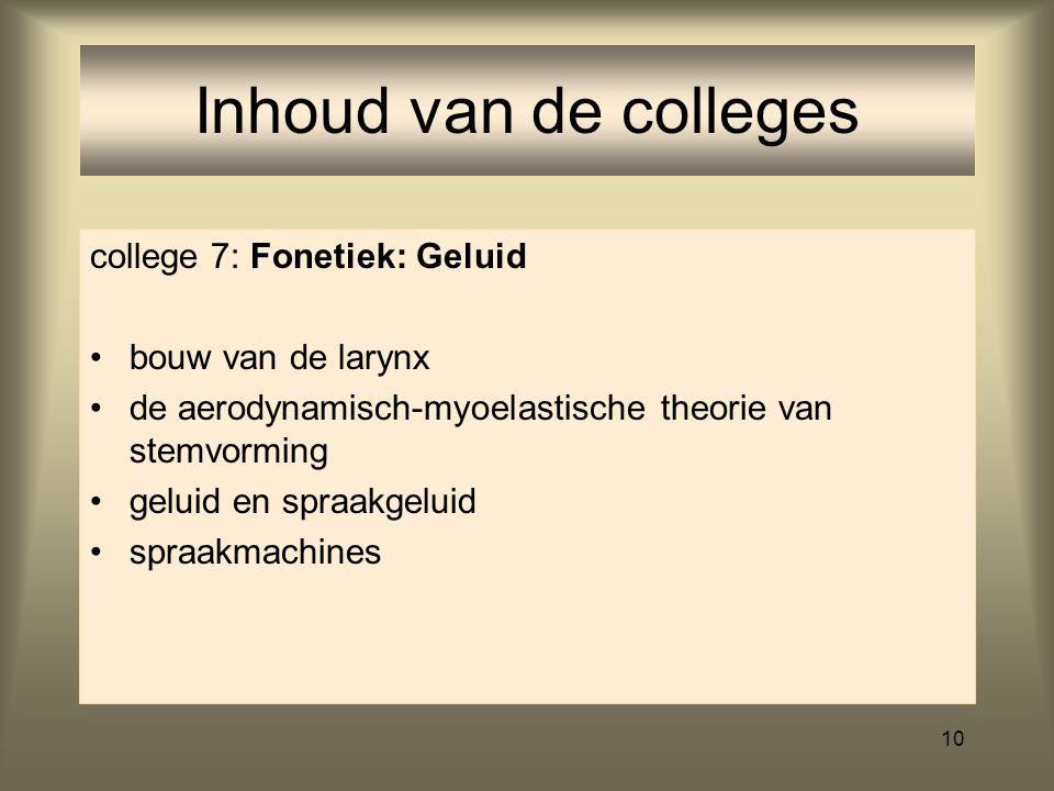 9 college 6: Werkcollege fonologische regels, lettergreepstructuur (1 uur, evt. uitloop) oefening beschrijving fonologische processen Inhoud van de co