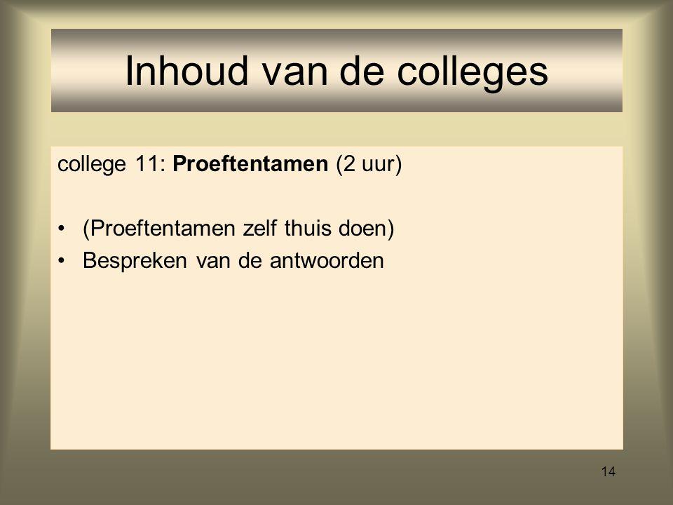 13 college 10: Spelling Fonologische invloed op spelling Morfologische invloed op spelling Historische aspecten Inhoud van de colleges