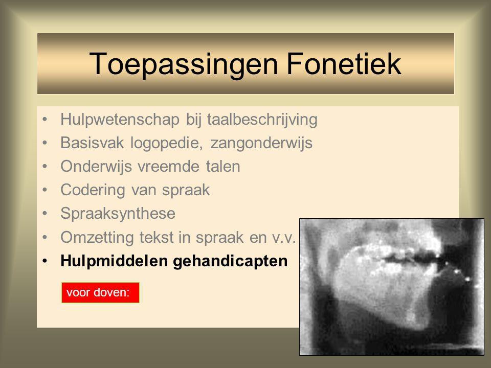 25 Hulpwetenschap bij taalbeschrijving Basisvak logopedie, zangonderwijs Onderwijs vreemde talen Codering van spraak Spraaksynthese Omzetting tekst in