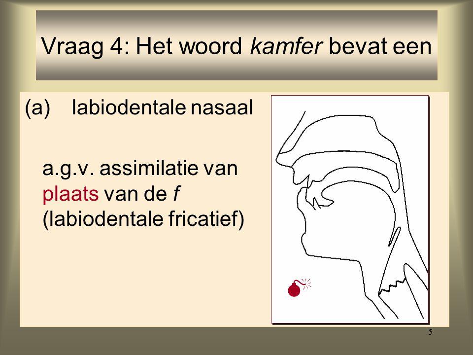 5 (a) labiodentale nasaal a.g.v.