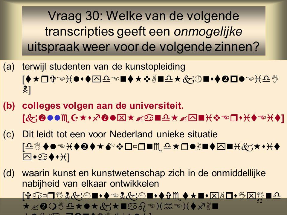 52 (a)terwijl studenten van de kunstopleiding [   ] (b)colleges volgen aan de universiteit.
