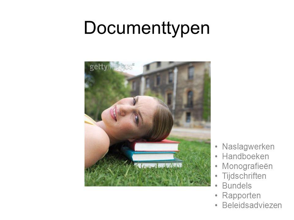 Documenttypen Naslagwerken Handboeken Monografieën Tijdschriften Bundels Rapporten Beleidsadviezen