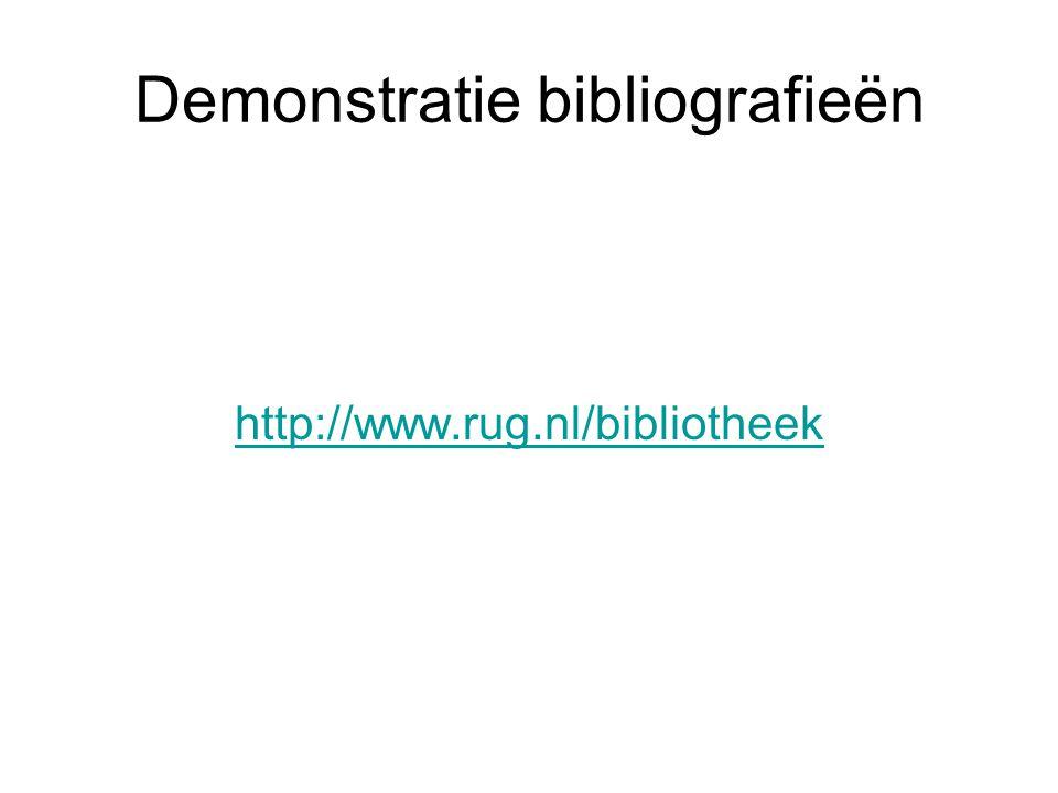 Demonstratie bibliografieën http://www.rug.nl/bibliotheek