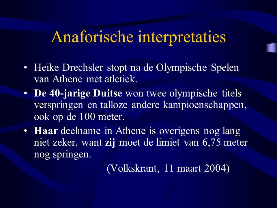 Anaforische interpretaties Heike Drechsler stopt na de Olympische Spelen van Athene met atletiek. De 40-jarige Duitse won twee olympische titels versp