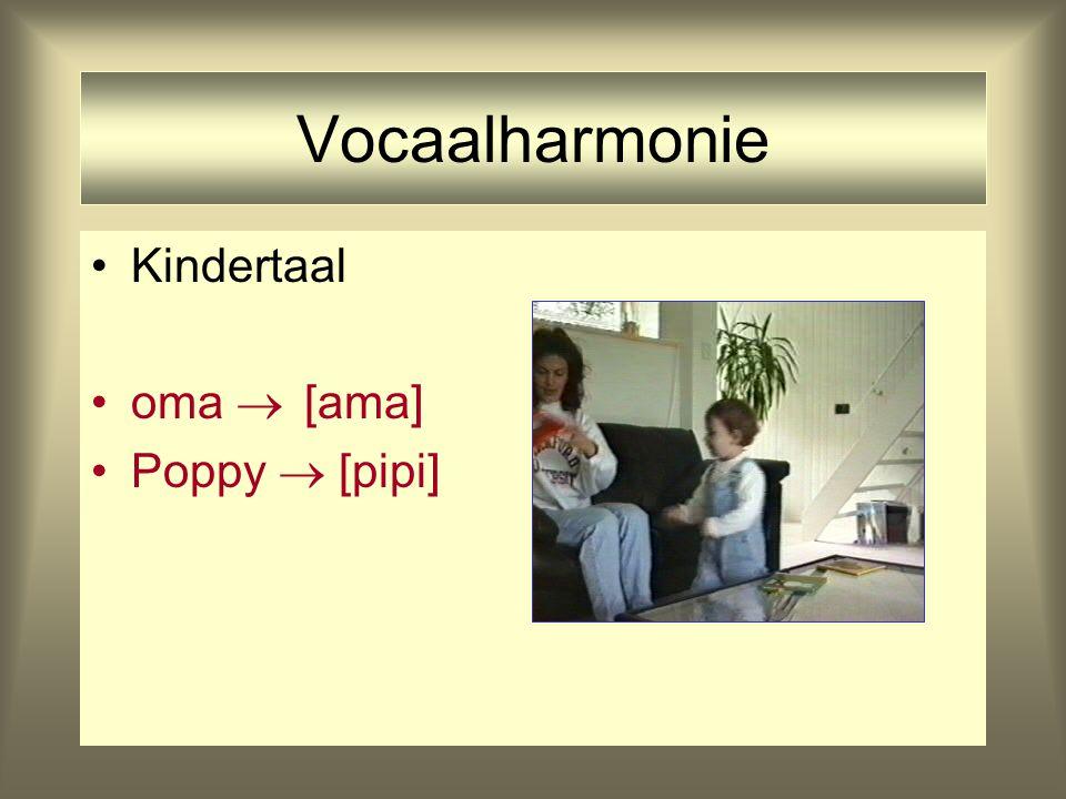 Vocaalharmonie Kindertaal oma  [ama] Poppy  [pipi]