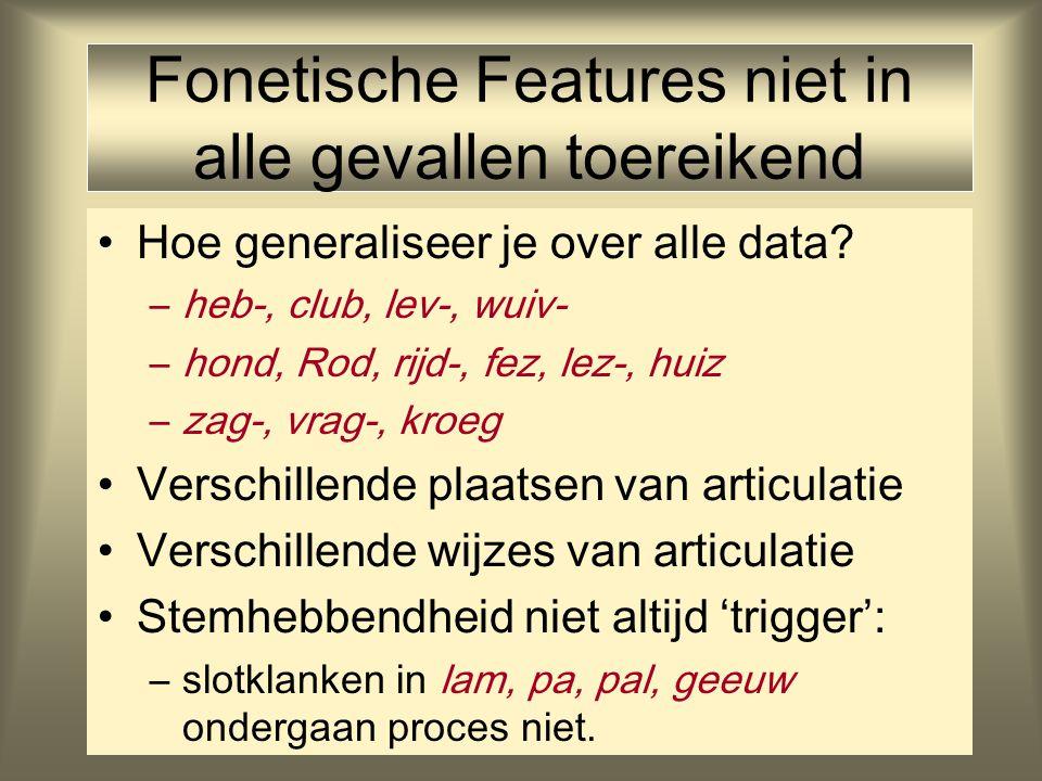 Fonetische Features niet in alle gevallen toereikend Hoe generaliseer je over alle data.