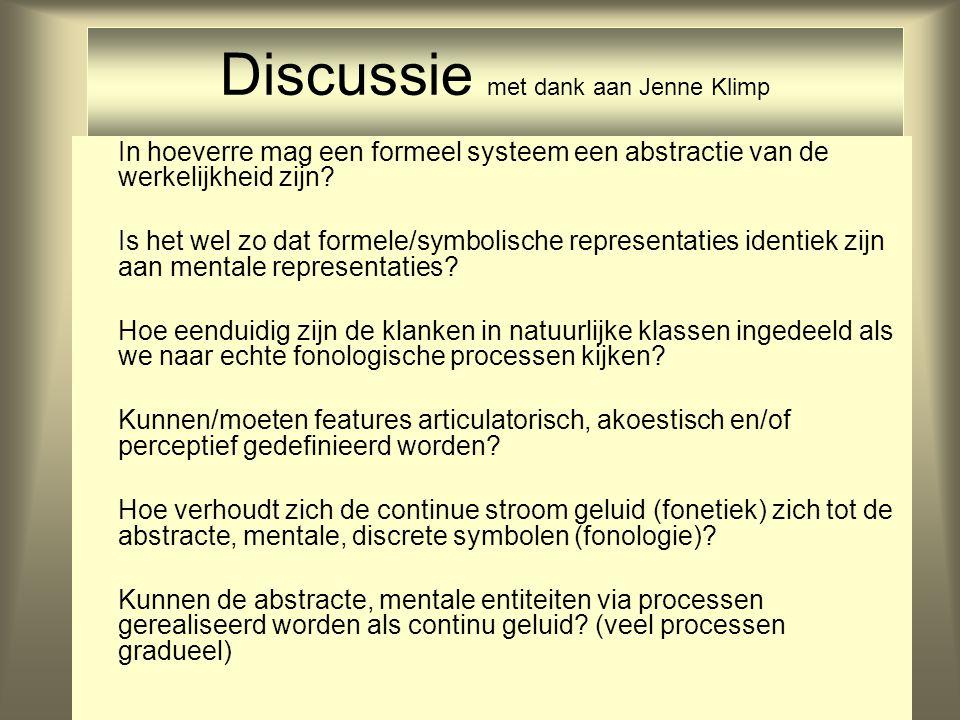 Discussie met dank aan Jenne Klimp In hoeverre mag een formeel systeem een abstractie van de werkelijkheid zijn? Is het wel zo dat formele/symbolische