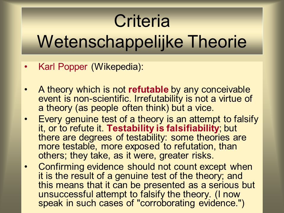 Criteria Segmentrepresentaties Karl Popper (Wikepedia): Some genuinely testable theories, when found to be false, are still upheld by their admirers — for example by introducing ad hoc some auxiliary assumption, or by reinterpreting the theory ad hoc in such a way that it escapes refutation.