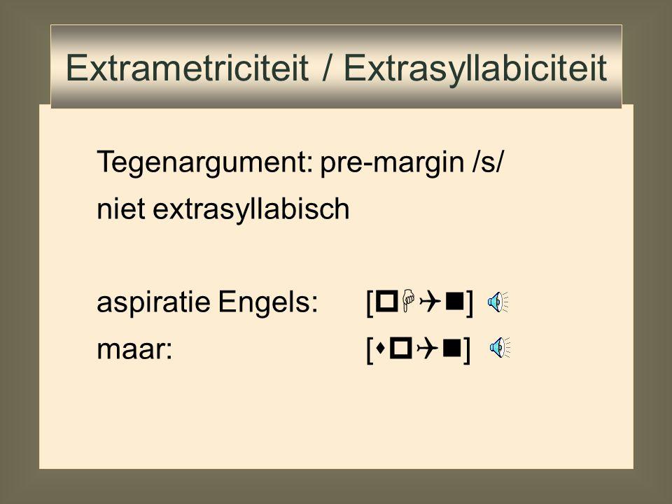  *p á: s t a   *v é: s p a s á: c r o r é: t r o p á s t a v é s p a Extrametriciteit / Extrasyllabiciteit