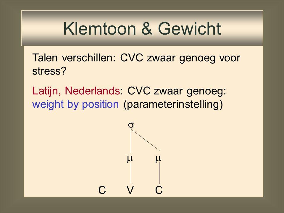 Talen verschillen: CVC zwaar genoeg voor stress? Latijn, Nederlands: CVC zwaar genoeg   C V C Klemtoon & Gewicht