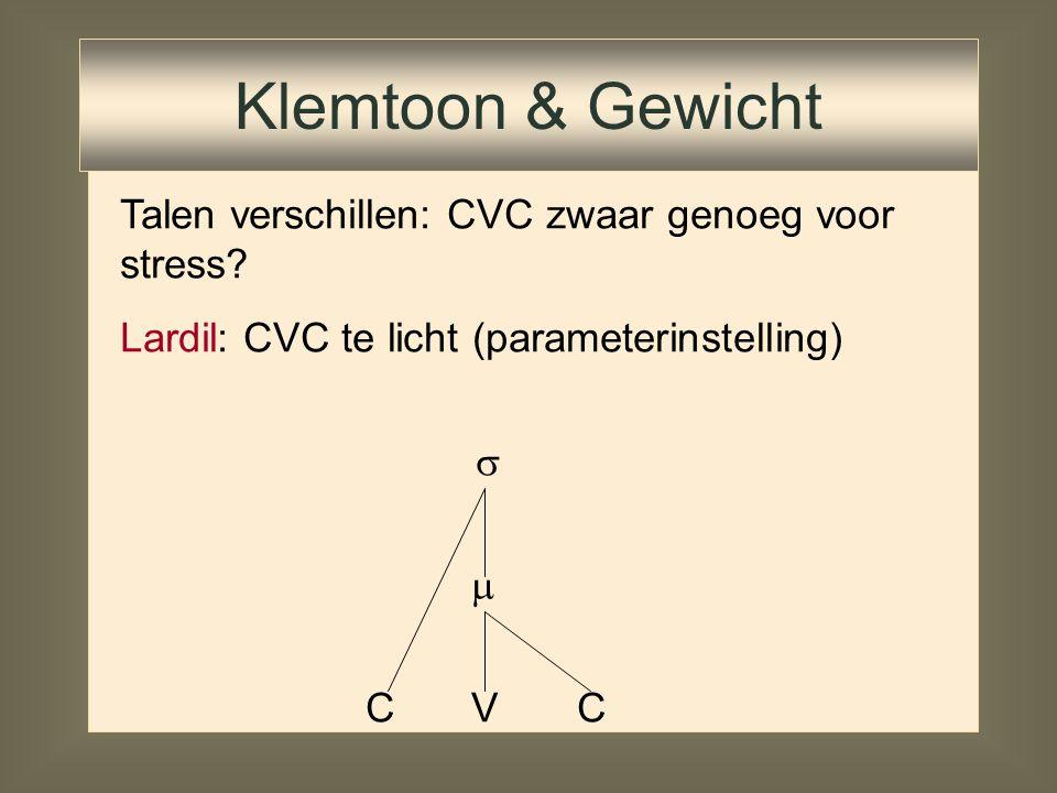 Talen verschillen: CVC zwaar genoeg voor stress? Latijn, Nederlands: CVC zwaar genoeg: weight by position (parameterinstelling)    C V C Klemtoon &
