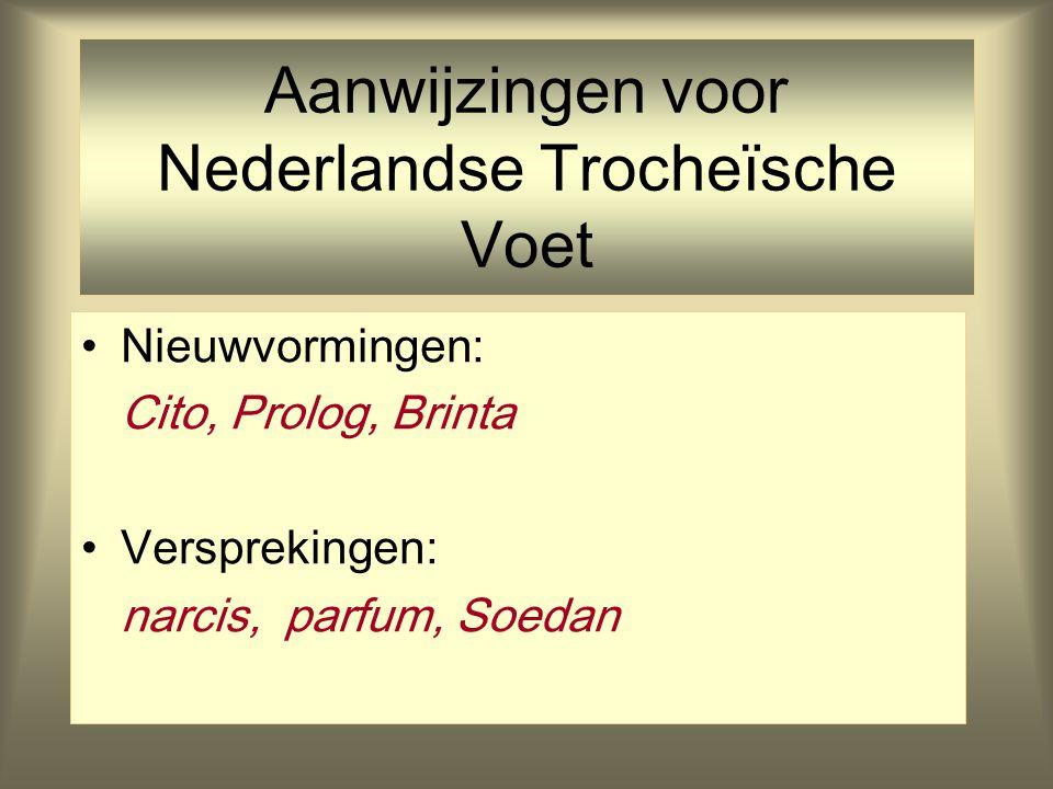 Syllabes in Voeten  (= voetsymbool)  (s w) (= trocheïsche voet)