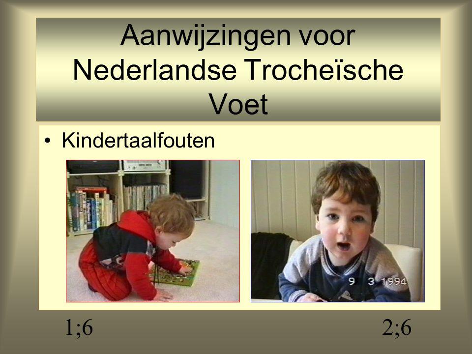 Aanwijzingen voor Nederlandse Trocheïsche Voet Nieuwvormingen: Cito, Prolog, Brinta Versprekingen: narcis, parfum, Soedan