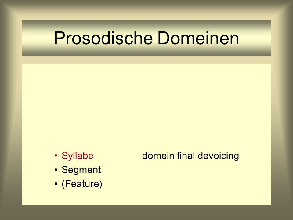 Prosodische Domeinen Segmentdomein alternanties (Feature)