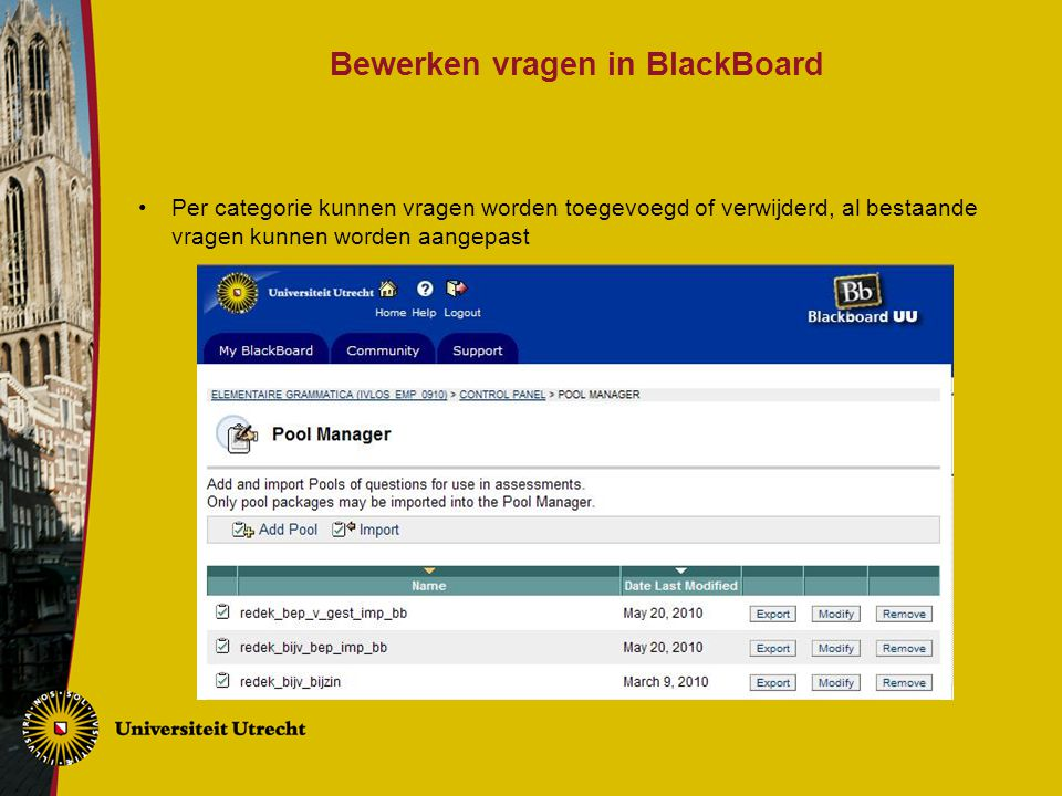 Bewerken vragen in BlackBoard Per categorie kunnen vragen worden toegevoegd of verwijderd, al bestaande vragen kunnen worden aangepast