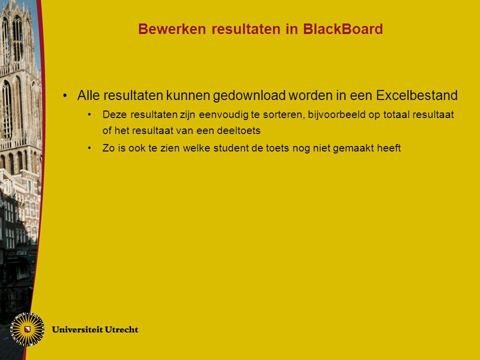Bewerken resultaten in BlackBoard Alle resultaten kunnen gedownload worden in een Excelbestand Deze resultaten zijn eenvoudig te sorteren, bijvoorbeel
