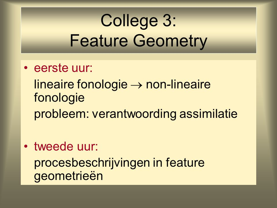 Feature Geometry velar alveolar labial CV-tier root tier lar.
