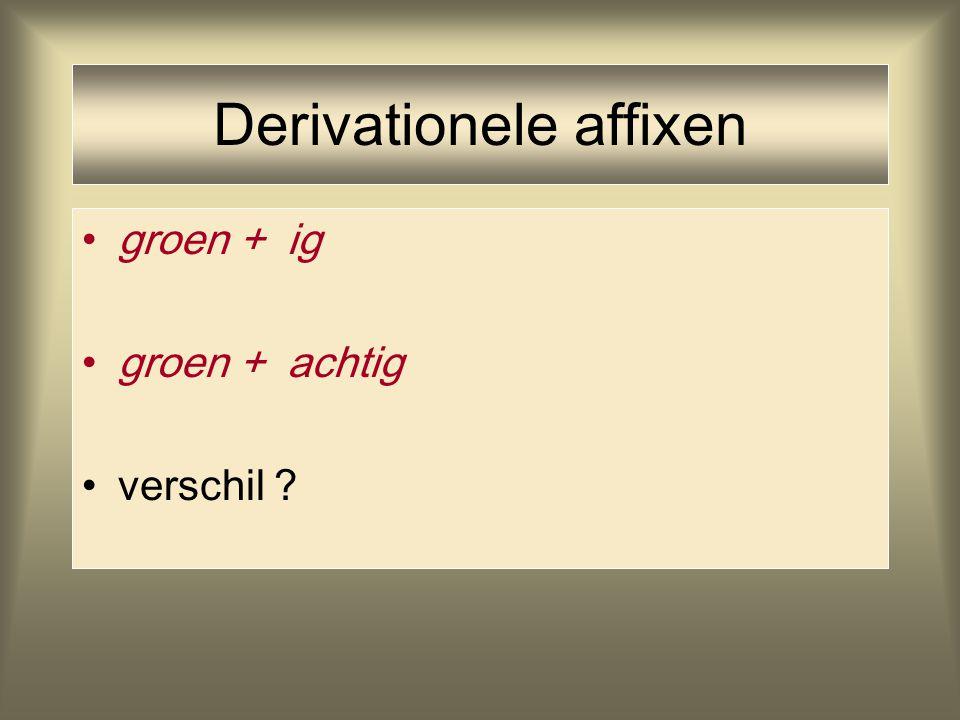 Derivationele affixen groen + ig groen + achtig verschil ?