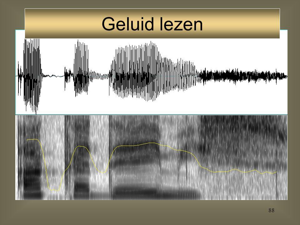 87 Oscillogram: weergave van de luchtdrukverstoringen (dB) Spectrogram: weergave van de intensiteit (dB) van iedere frequentie (Hz), op kort opeenvolg