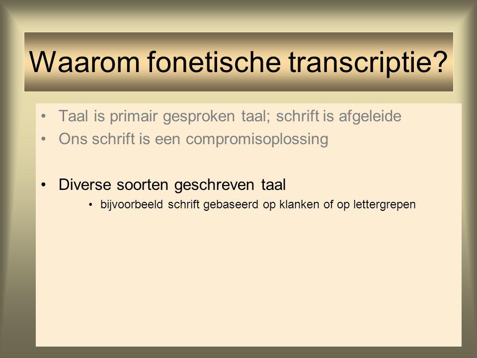 Taal is primair gesproken taal; schrift is afgeleide Ons schrift is een compromisoplossing Diverse soorten geschreven taal bijvoorbeeld schrift gebase