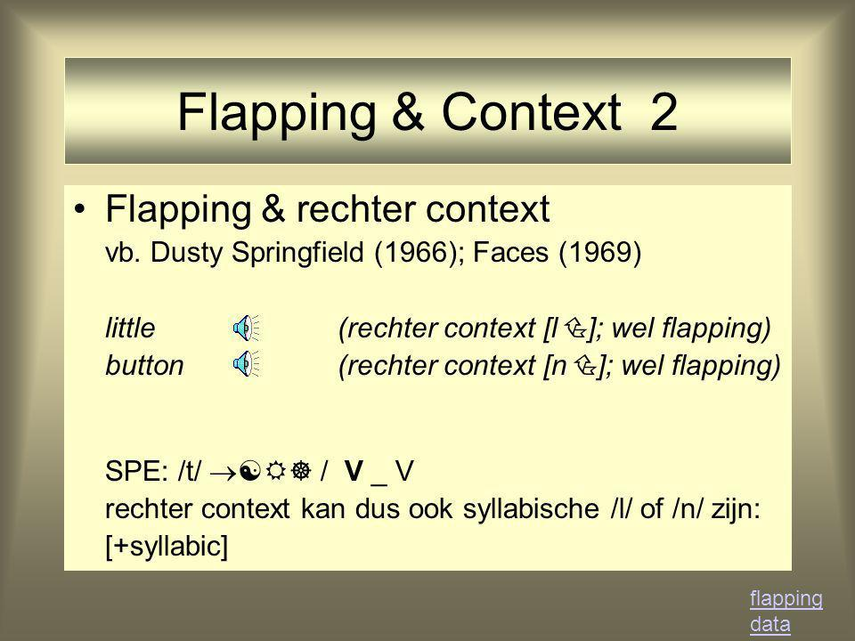 Flapping & Context 2 Flapping & rechter context vb.