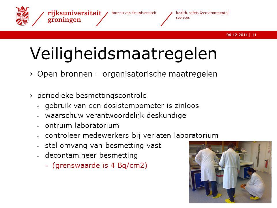 | bureau van de universiteit health, safety & environmental services 06-12-201111 Veiligheidsmaatregelen ›Open bronnen – organisatorische maatregelen