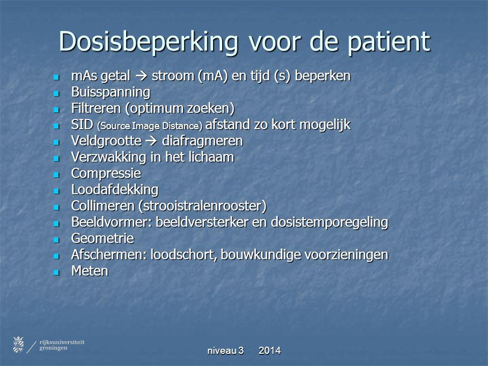 niveau 3 2014 Dosisbeperking voor de patient mAs getal  stroom (mA) en tijd (s) beperken mAs getal  stroom (mA) en tijd (s) beperken Buisspanning Bu