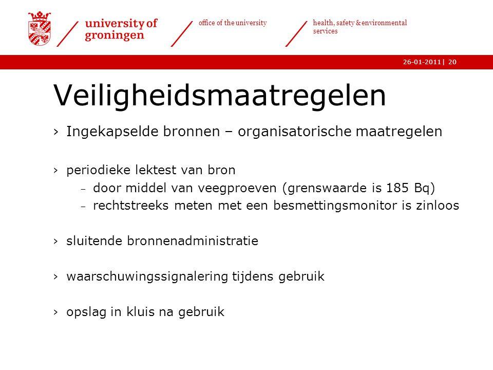 | office of the university health, safety & environmental services 26-01-201120 Veiligheidsmaatregelen ›Ingekapselde bronnen – organisatorische maatre