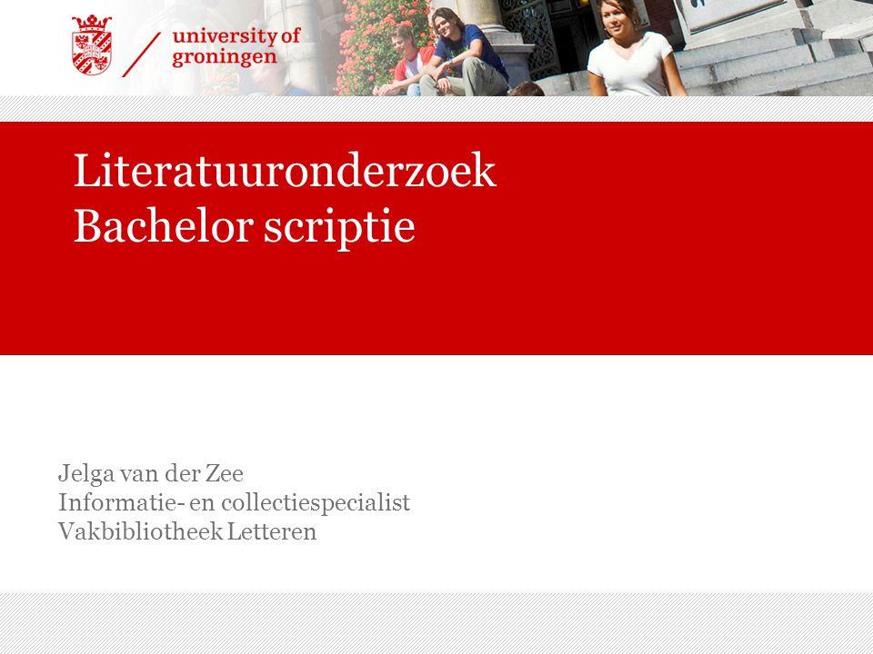 Jelga van der Zee Informatie- en collectiespecialist Vakbibliotheek Letteren Literatuuronderzoek Bachelor scriptie