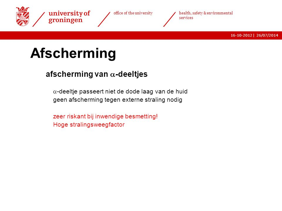 | office of the university health, safety & environmental services 16-10-201226/07/2014 Afscherming  afscherming van  -deeltjes o  -deeltje passeer