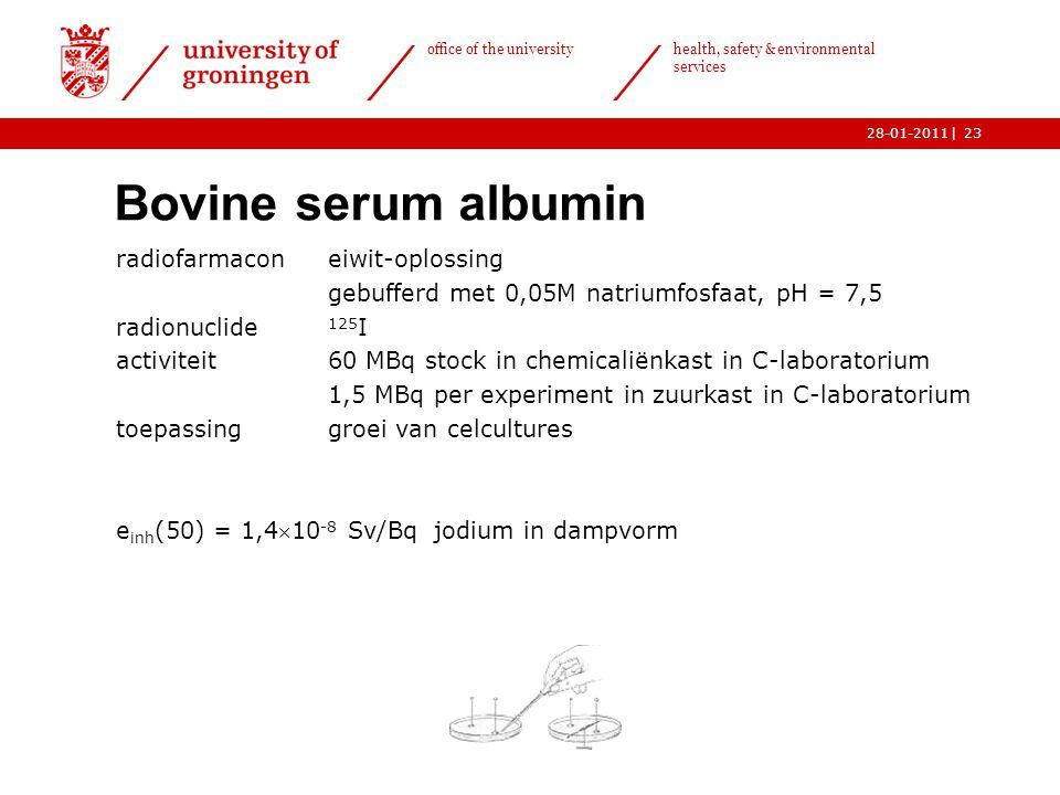 | office of the university health, safety & environmental services 28-01-201123 Bovine serum albumin radiofarmaconeiwit-oplossing gebufferd met 0,05M natriumfosfaat, pH = 7,5 radionuclide 125 I activiteit60 MBq stock in chemicaliënkast in C-laboratorium 1,5 MBq per experiment in zuurkast in C-laboratorium toepassinggroei van celcultures e inh (50) = 1,410 -8 Sv/Bqjodium in dampvorm