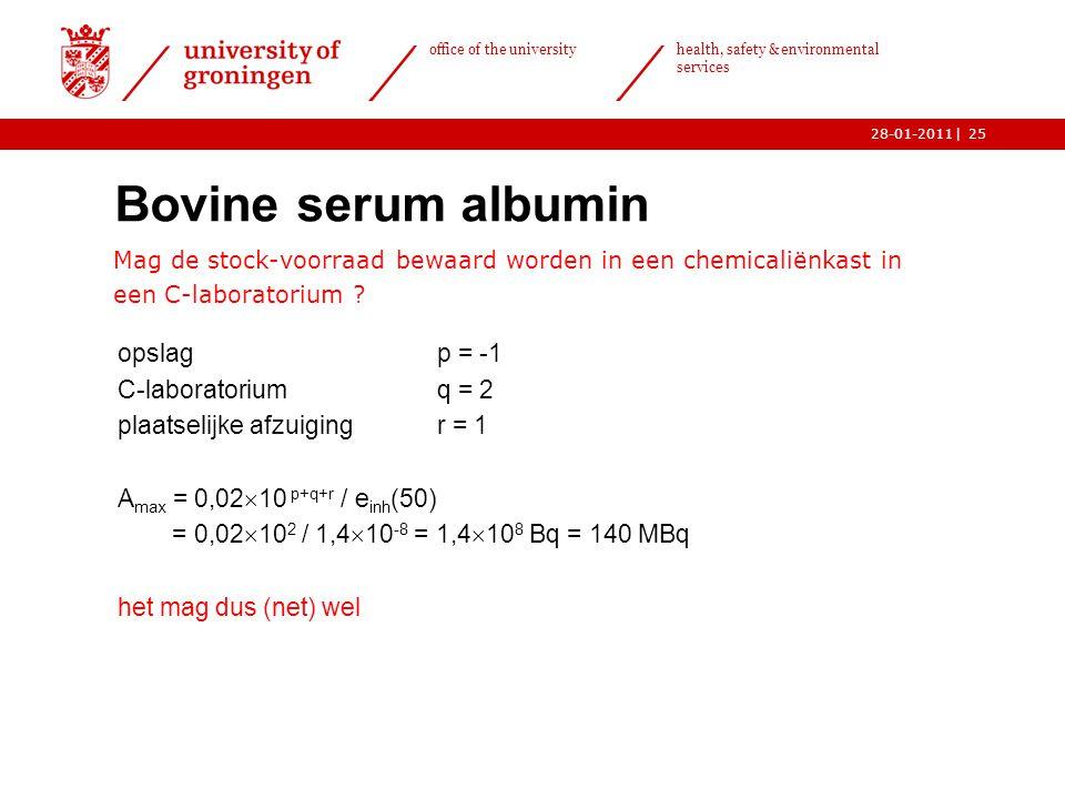 | office of the university health, safety & environmental services 28-01-201125 Bovine serum albumin  Mag de stock-voorraad bewaard worden in een chemicaliënkast in een C-laboratorium .