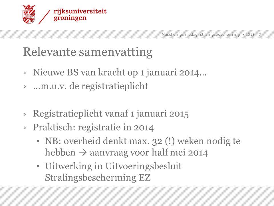 ›Nieuwe BS van kracht op 1 januari 2014… ›…m.u.v. de registratieplicht ›Registratieplicht vanaf 1 januari 2015 ›Praktisch: registratie in 2014 NB: ove
