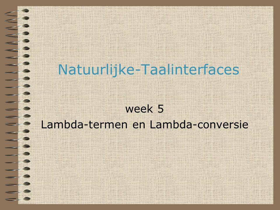 Natuurlijke-Taalinterfaces week 5 Lambda-termen en Lambda-conversie